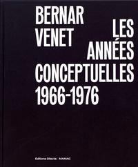 Hélène Guenin et Alexandre Quoi - Bernar Venet, les années conceptuelles : 1966-1976.