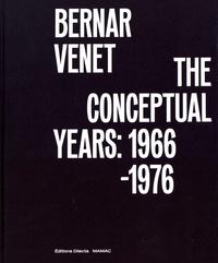 Hélène Guenin et Alexandre Quoi - Bernar Venet, the conceptual years: 1966-1976.