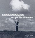 Hélène Guenin - Cosmogonies, au gré des éléments.