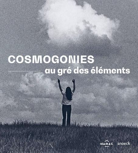 Cosmogonies, au gré des éléments