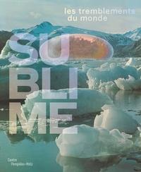 Hélène Guenin - Sublime - Les tremblements du monde.