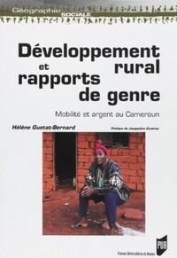 Hélène Guétat-Bernard - Développement rural et rapports de genre - Mobilité et argent au Cameroun.