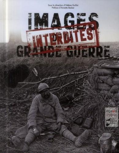 Hélène Guillot - Images interdites de la Grande Guerre.
