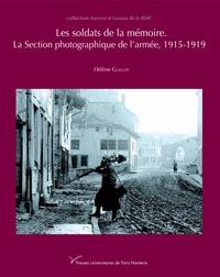 Hélène Guillot - Les soldats de la mémoire - La section photographique de l'armée, 1915-1919.