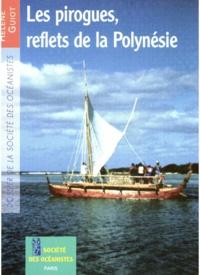 Hélène Guiot - Les pirogues, reflets de la Polynésie.