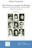 Hélène Gutkowski - De la France occupée à la Pampa - Mémoires entrelacées de trente survivants juifs émigrés en Argentine.