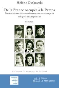 Hélène Gutkowski - De la France occupée à la Pampa.