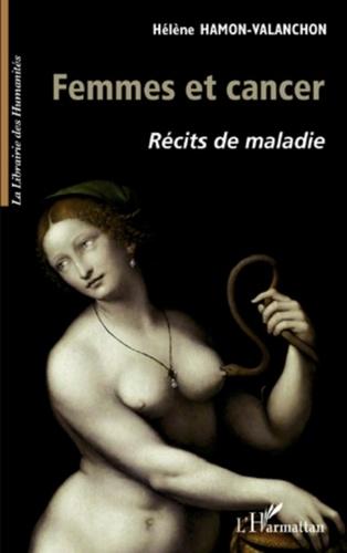 Hélène Hamon-Valanchon - Femmes et cancer - Récits de maladie.