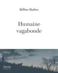 Hélène Harbec - Humaine vagabonde.