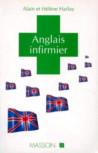 Hélène Harlay et Alain Harlay - Anglais infirmier - Lexique anglais-français et français-anglais, fiches pratiques.