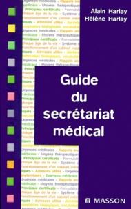 Hélène Harlay et Alain Harlay - Guide de secrétariat médical.