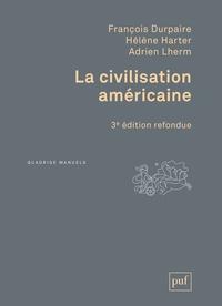 Hélène Harter et François Durpaire - La civilisation américaine.