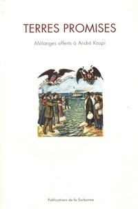 Hélène Harter et Antoine Marès - Terres promises - Mélanges offerts à André Kaspi.
