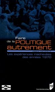 Accentsonline.fr Faire de la politique autrement - Les expériences inachevées des années 1970 Image