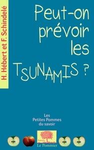 Hélène Hébert et François Schindelé - Peut-on prévoir les Tsunamis ?.