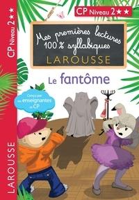 Hélène Heffner et Giulia Levallois - 1ères lectures 100% syllabiques - Le fantôme.