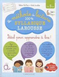 Hélène Heffner et Giulia Levallois - La méthode de lecture 100 % syllabique Larousse - Idéal pour apprendre à lire ! Dès 5 ans.