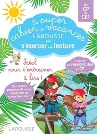Hélène Heffner et Giulia Levallois - Le super cahier de vacances Larousse pour s'exercer à la lecture du CP au CE1.