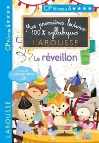 Hélène Heffner et Giulia Levallois - Mes premières lectures 100 % syllabiques Niveau 4 Le réveillon.