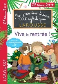 Hélène Heffner et Giulia Levallois - Mes premières lectures 100 % syllabiques - Vive la rentrée.