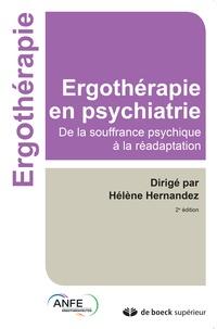 Hélène Hernandez - Ergothérapie en psychiatrie - De la souffrance psychique à la réadaptation.