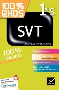 Hélène Hervé et Nadège Jeannin - 100% exos SVT 1re S.