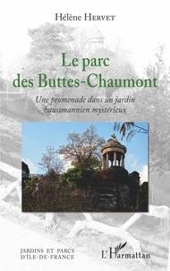 Hélène Hervet - Le parc des Buttes-Chaumont - Une promenade dans un jardin hausmannien mystérieux.