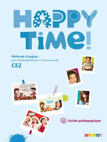 Hélène Herviou et Anita Marchal - Méthode d'anglais CE2 Happy Time! - Guide pédagogique.