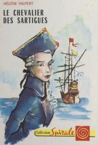 Hélène Hilpert et  Saint-Justh - Le chevalier des Sartigues.