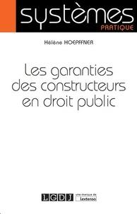 Hélène Hoepffner - Les garanties des constructeurs en droit public.