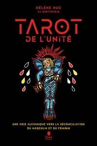 Hélène Huc - Le Tarot de l'unité - Une voie alchimique vers la réconciliation du masculin et du féminin.