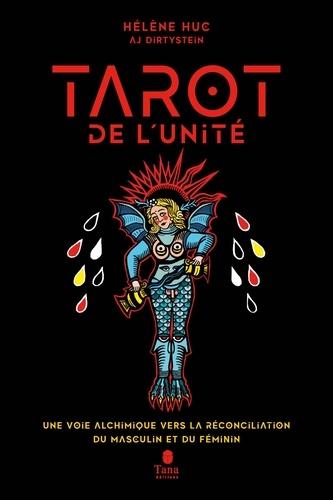 Le Tarot de l'unité. Une voie alchimique vers la réconciliation du masculin et du féminin