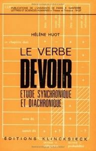 """Hélène Huot - Le verbe """"devoir"""" - Etude synchronique et diachronique."""