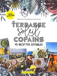 Hélène Huret - Une terrasse, du soleil et des copains - 45 recettes estivales.