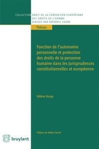 Hélène Hurpy - Fonction de l'autonomie personnelle et protection des droits de la personne humaine dans les jurisprudences constitutionnelles et européennes.