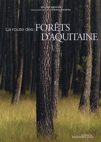 Hélène Husson et Jacques Hazera - La route des forêts d'Aquitaine.