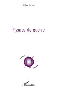 Hélène Isnard - Figures de guerre.