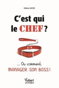Cest qui le chef ? - ... Ou comment manager son boss!.pdf