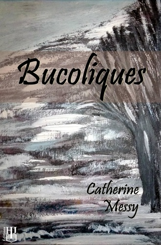 Catherine Messy - Bucoliques.