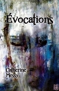 Catherine Messy - Évocations.