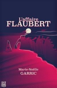 Marie-Noëlle Garric - L'affaire Flaubert.