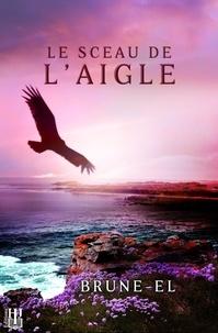 Brune-el - Le sceau de l'aigle.