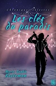 Marie-sophie Kesteman - Chroniques célestes 1 : Les clés du paradis (Chroniques célestes - Livre I).