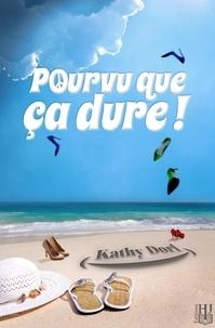 Kathy Dorl - Pourvu que ça dure !.