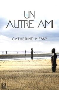 Catherine Messy - Un autre ami.