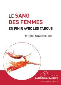 Hélène Jacquemin Le Vern - Le sang des femmes - En finir avec les tabous.