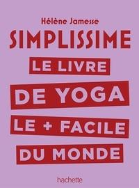 Hélène Jamesse - Simplissime - Yoga - Le livre de Yoga le + facile du monde.