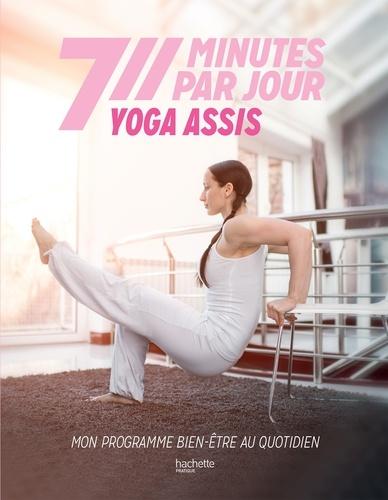 Yoga assis. Mon programme bien-être au quotidien