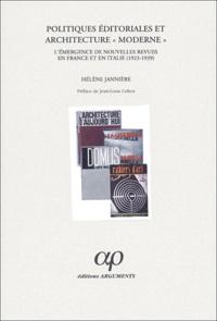 """Hélène Jannière - Politiques éditoriales et architecture """"moderne"""". - L'émergence de nouvelles revues en France et en Italie (1923-1939)."""