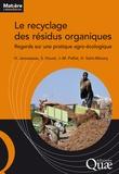 Hélène Jarousseau et Sabine Houot - Le recyclage des résidus organiques - Regards sur une pratique agro-écologique.